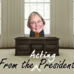 Picture of Kathie behind a desk and the words 'From the Acting President'